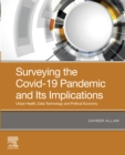 Surveying the Covid-19 Pandemic and Its Implications : Urban Health, Data Technology and Political Economy - eBook