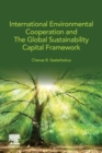 International Environmental Cooperation and The Global Sustainability Capital Framework - Book