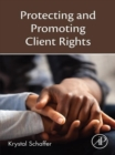 Protecting and Promoting Client Rights - eBook