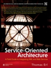 Service-Oriented Architecture : A Field Guide to Integrating XML and Web Services - Book