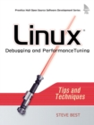 Linux Debugging and Performance Tuning : Tips and Techniques - Book