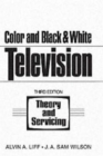 Color and Black and White Television Theory and Servicing - Book