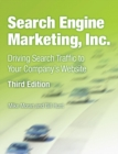 Search Engine Marketing, Inc. : Driving Search Traffic to Your Company's Website - Book