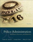 Police Administration : Structures, Processes, and Behavior - Book