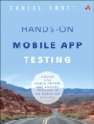Hands-On Mobile App Testing : A Guide for Mobile Testers and Anyone Involved in the Mobile App Business - Book