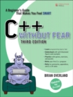C++ Without Fear : A Beginner's Guide That Makes You Feel Smart - Book