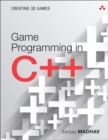 Game Programming in C++ : Creating 3D Games - Book