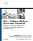 Cisco Software-Defined Wide Area Networks : Designing, Deploying and Securing Your Next Generation WAN with Cisco SD-WAN - Book