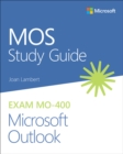 MOS Study Guide for Microsoft Outlook Exam MO-400 - Book