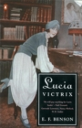 Lucia Victrix : Mapp and Lucia, Lucia's Progress, Trouble for Lucia - Book