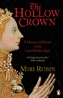 The Hollow Crown : A History of Britain in the Late Middle Ages (TPB) (GRP) - Book