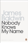 Nobody Knows My Name : More Notes Of A Native Son - Book
