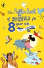 The Puffin Book of Stories for Eight-year-olds - Book