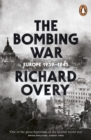 The Bombing War : Europe, 1939-1945 - Book