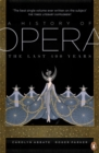 A History of Opera : The Last Four Hundred Years - Book