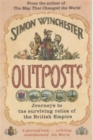 Outposts : Journeys to the Surviving Relics of the British Empire - Book