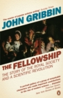 The Fellowship : The Story of the Royal Society and a Scientific Revolution - Book