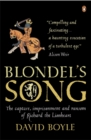 Blondel's Song : The capture, Imprisonment and Ransom of Richard the Lionheart - Book
