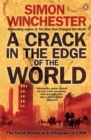 A Crack in the Edge of the World : The Great American Earthquake of 1906 - Book