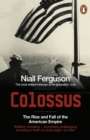 Colossus : The Rise and Fall of the American Empire - Book