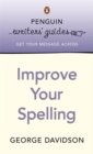 Penguin Writers' Guides: Improve Your Spelling - Book