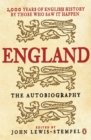 England: The Autobiography : 2,000 Years of English History by Those Who Saw it Happen - Book