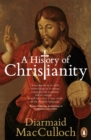 A History of Christianity : The First Three Thousand Years - Book