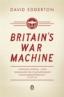 Britain's War Machine : Weapons, Resources and Experts in the Second World War - Book