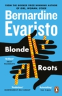 Blonde Roots : From the Booker prize-winning author of Girl, Woman, Other - Book