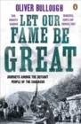 Let Our Fame Be Great : Journeys among the defiant people of the Caucasus - Book