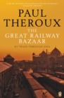 The Great Railway Bazaar : By Train Through Asia - Book