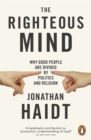 The Righteous Mind : Why Good People are Divided by Politics and Religion - Book