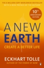 A New Earth : The life-changing follow up to The Power of Now. 'My No.1 guru will always be Eckhart Tolle' Chris Evans - Book