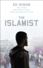 The Islamist : Why I Joined Radical Islam in Britain, What I Saw Inside and Why I Left - eBook