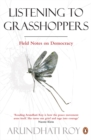 Listening to Grasshoppers : Field Notes on Democracy - Book