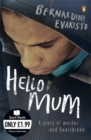 Hello Mum : From the Booker prize-winning author of Girl, Woman, Other - Book