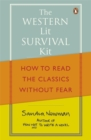 The Western Lit Survival Kit : How to Read the Classics Without Fear - Book