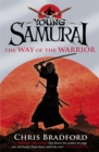 The Way of the Warrior (Young Samurai, Book 1) - Book