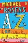 Michael Rosen's A-Z : The best children's poetry from Agard to Zephaniah - Book
