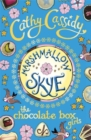 Chocolate Box Girls: Marshmallow Skye - Book