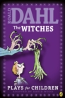 The Witches : Plays for Children - eBook