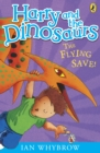 Harry and the Dinosaurs: The Flying Save! - Book
