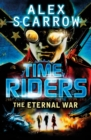 TimeRiders: The Eternal War (Book 4) - Book