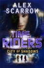 TimeRiders: City of Shadows (Book 6) - Book