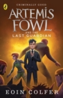 Artemis Fowl and the Last Guardian - Book