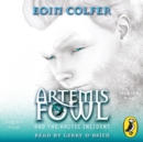 Artemis Fowl and The Arctic Incident - eAudiobook