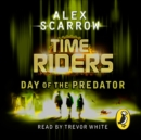 TimeRiders: Day of the Predator (Book 2) : Day of the Predator (Book 2) - eAudiobook