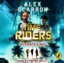 TimeRiders: The Pirate Kings (Book 7) - eAudiobook