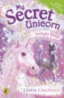 My Secret Unicorn: Twilight Magic and Friends Forever - eBook