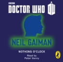Doctor Who: Nothing O'Clock : Eleventh Doctor - eAudiobook
